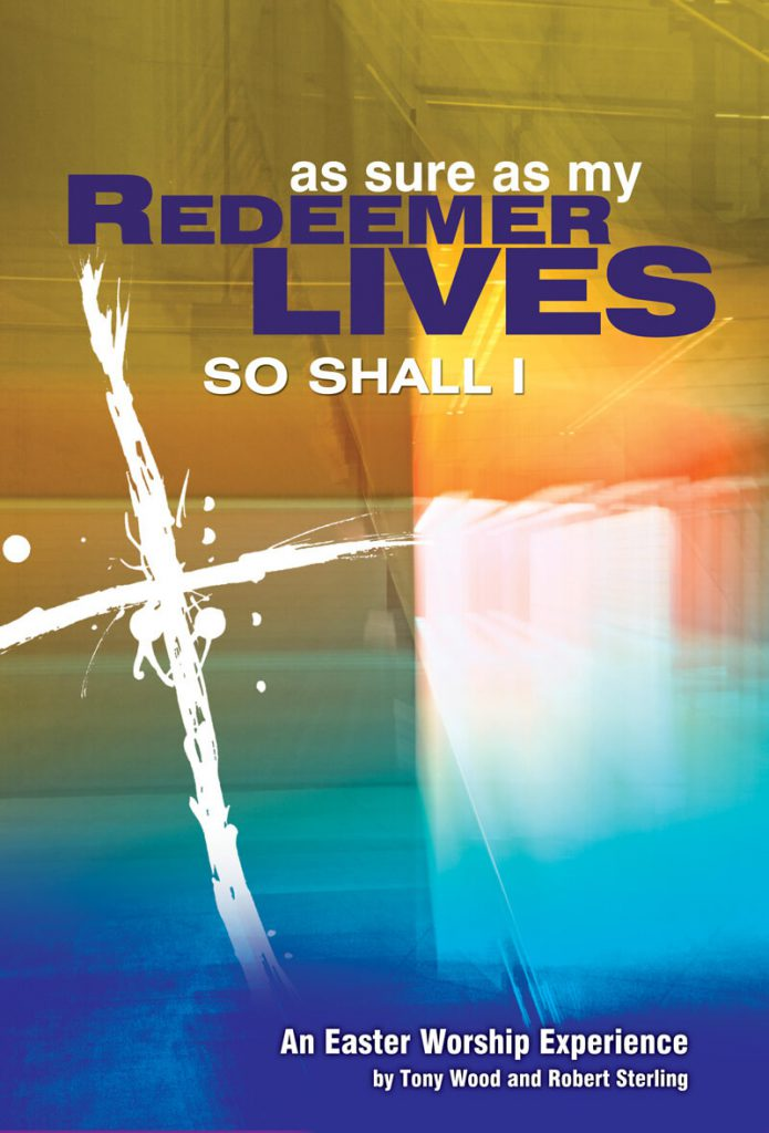 AS SURE AS MY REDEEMER LIVES